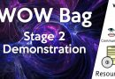 WOW Bag Stage 2 Demonstration